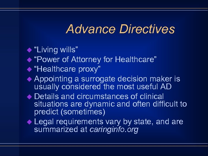 "Advance Directives u ""Living wills"" u ""Power of Attorney for Healthcare"" u ""Healthcare proxy"""