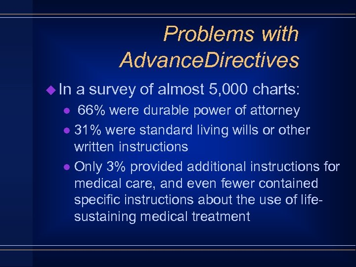 Problems with Advance. Directives u In a survey of almost 5, 000 charts: 66%