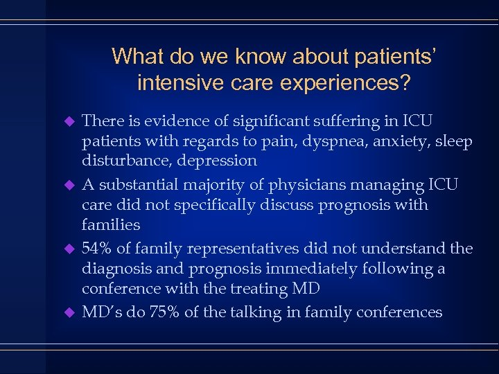 What do we know about patients' intensive care experiences? u u There is evidence