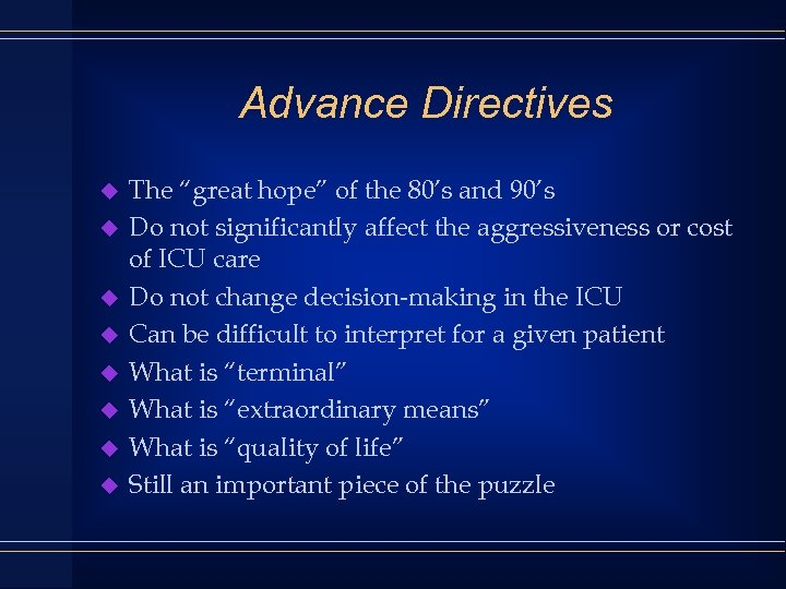 "Advance Directives u u u u The ""great hope"" of the 80's and 90's"