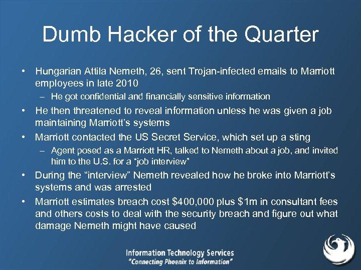 Dumb Hacker of the Quarter • Hungarian Attila Nemeth, 26, sent Trojan-infected emails to