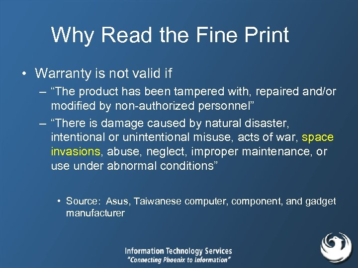 """Why Read the Fine Print • Warranty is not valid if – """"The product"""