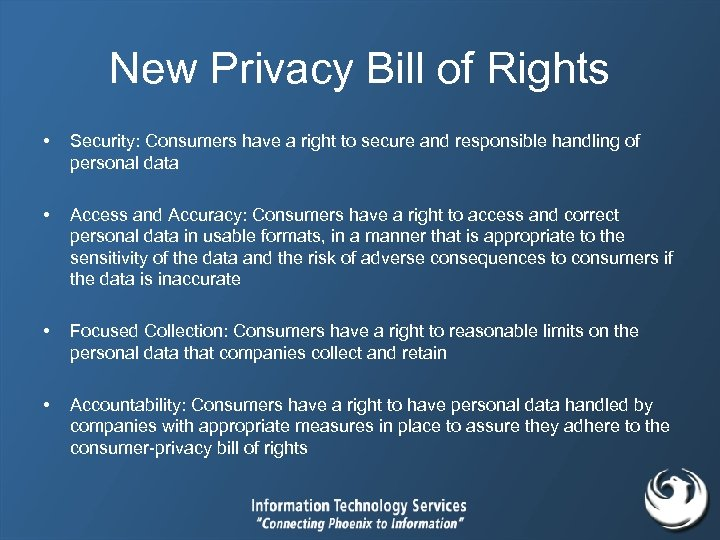 New Privacy Bill of Rights • Security: Consumers have a right to secure and