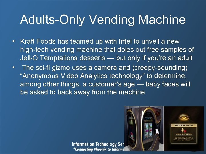Adults-Only Vending Machine • Kraft Foods has teamed up with Intel to unveil a