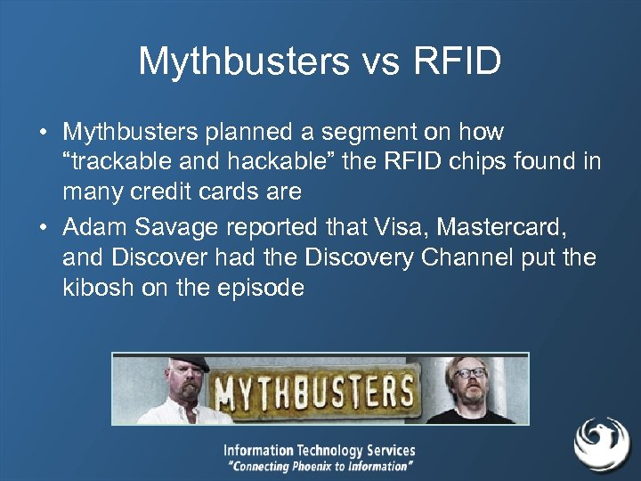 """Mythbusters vs RFID • Mythbusters planned a segment on how """"trackable and hackable"""" the"""