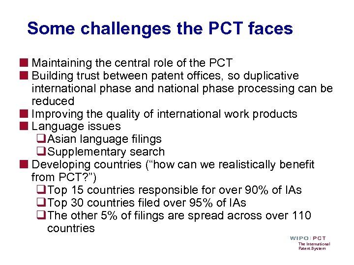 Some challenges the PCT faces ■ Maintaining the central role of the PCT ■