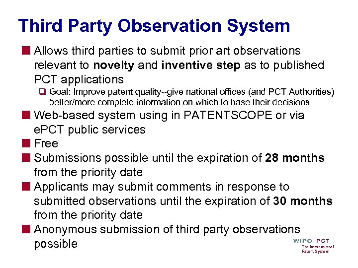 Third Party Observation System ■ Allows third parties to submit prior art observations relevant