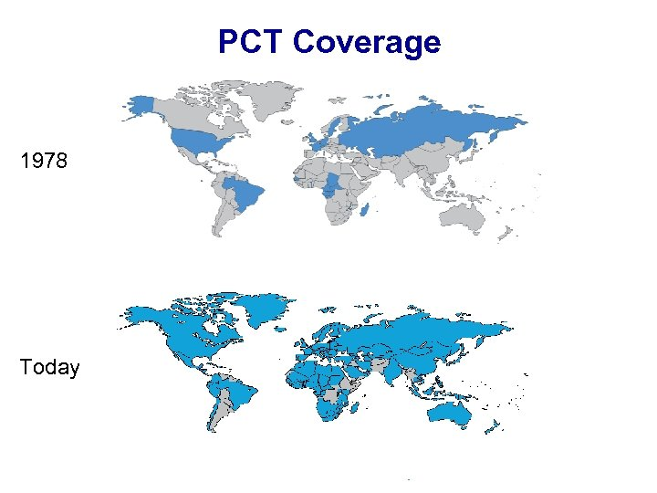 PCT Coverage 1978 Today The International Patent System