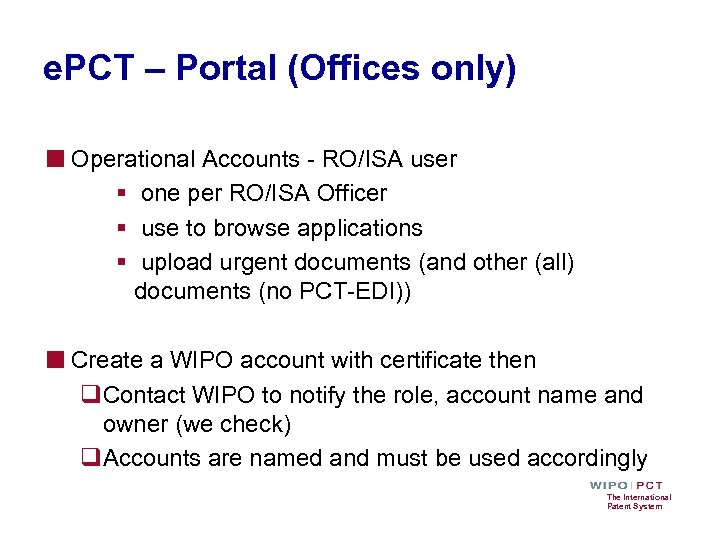 e. PCT – Portal (Offices only) ■ Operational Accounts - RO/ISA user § one