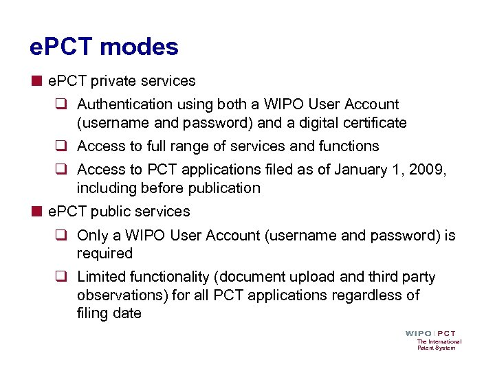e. PCT modes ■ e. PCT private services q Authentication using both a WIPO