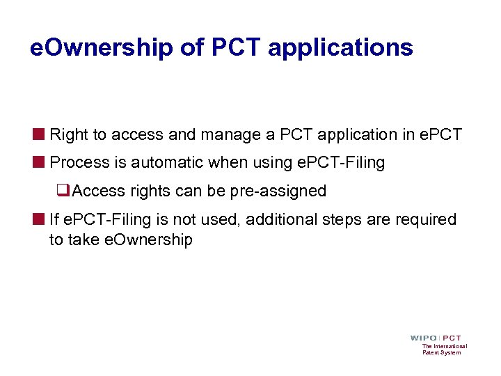 e. Ownership of PCT applications ■ Right to access and manage a PCT application