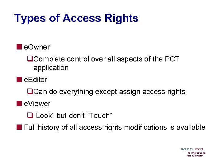 Types of Access Rights ■ e. Owner q. Complete control over all aspects of