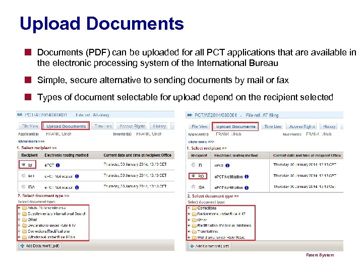 Upload Documents ■ Documents (PDF) can be uploaded for all PCT applications that are