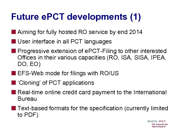 Future e. PCT developments (1) ■ Aiming for fully hosted RO service by end