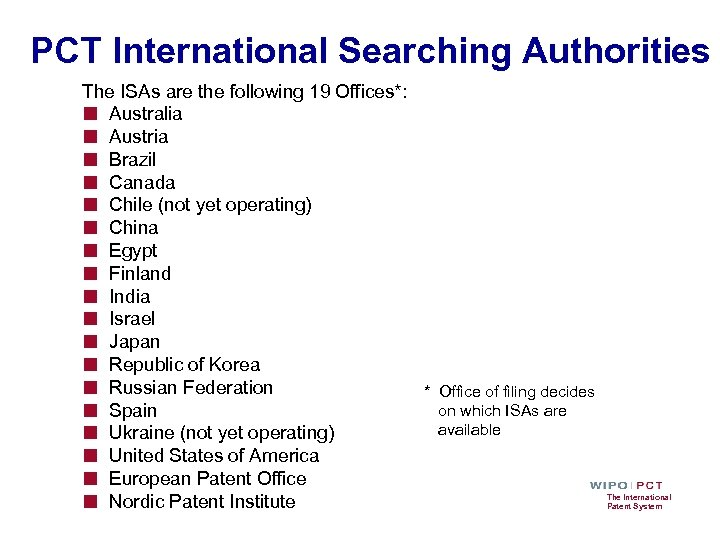 PCT International Searching Authorities The ISAs are the following 19 Offices*: ■ Australia ■
