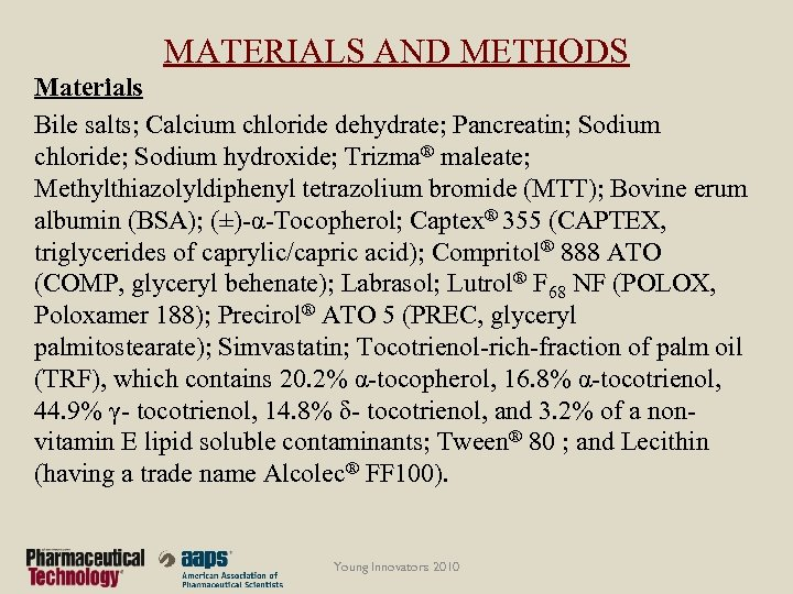 MATERIALS AND METHODS Materials Bile salts; Calcium chloride dehydrate; Pancreatin; Sodium chloride; Sodium hydroxide;