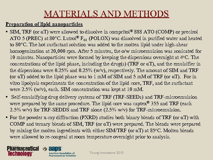 MATERIALS AND METHODS Preparation of lipid nanoparticles • SIM, TRF (or αT) were allowed
