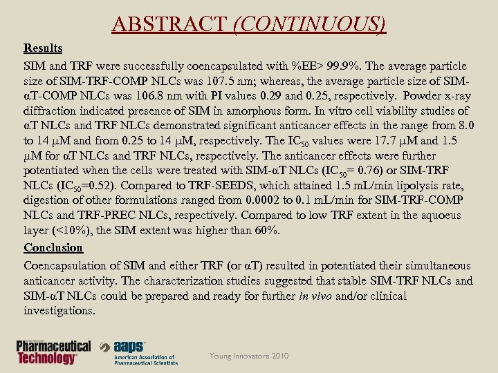 ABSTRACT (CONTINUOUS) Results SIM and TRF were successfully coencapsulated with %EE> 99. 9%. The