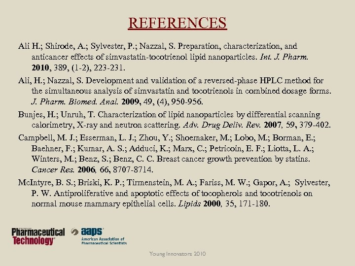 REFERENCES Ali H. ; Shirode, A. ; Sylvester, P. ; Nazzal, S. Preparation, characterization,