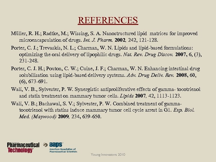 REFERENCES Müller, R. H. ; Radtke, M. ; Wissing, S. A. Nanostructured lipid matrices