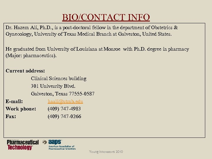 BIO/CONTACT INFO Dr. Hazem Ali, Ph. D. , is a post-doctoral fellow in the