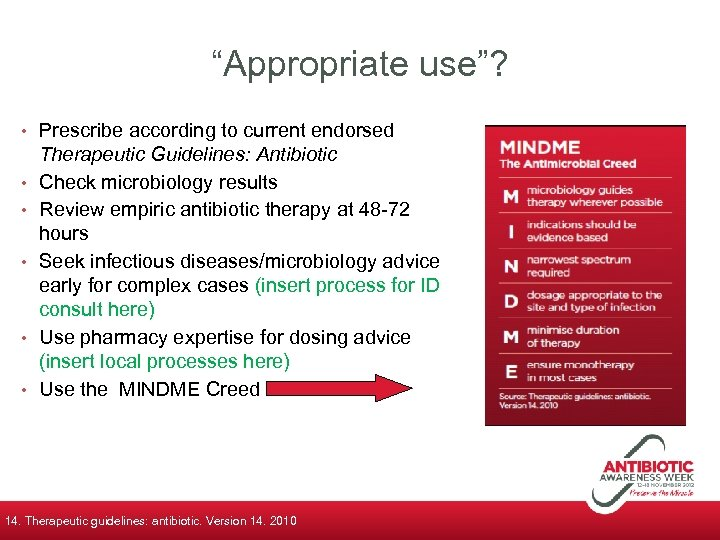 """""""Appropriate use""""? • Prescribe according to current endorsed • • • Therapeutic Guidelines: Antibiotic"""