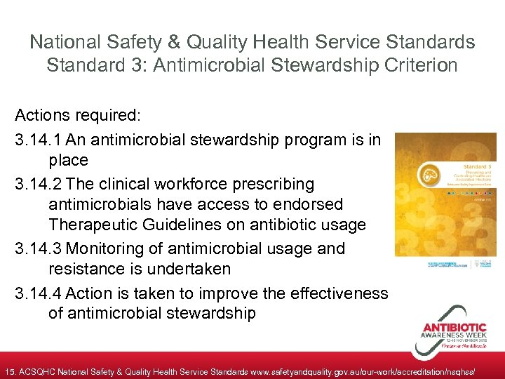 National Safety & Quality Health Service Standards Standard 3: Antimicrobial Stewardship Criterion Actions required: