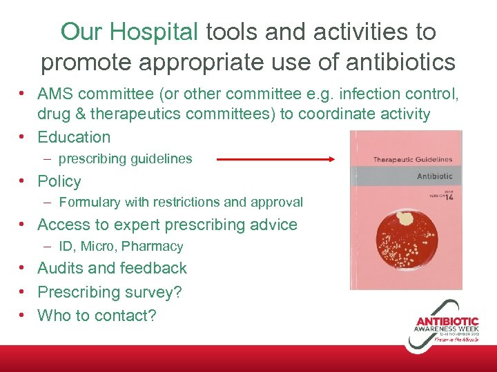 Our Hospital tools and activities to promote appropriate use of antibiotics • AMS committee