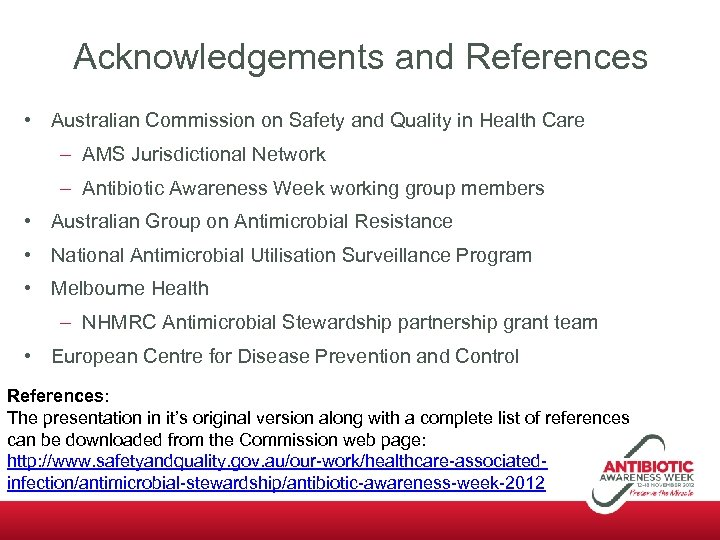 Acknowledgements and References • Australian Commission on Safety and Quality in Health Care –