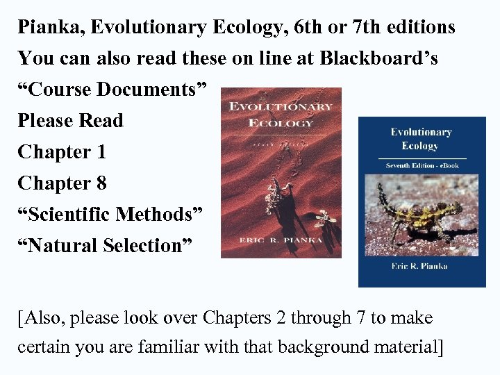 Pianka, Evolutionary Ecology, 6 th or 7 th editions You can also read these