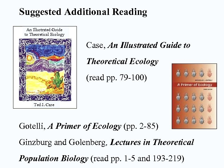 Suggested Additional Reading An Illustrated Guide to Theoretical Ecology Case, An Illustrated Guide to