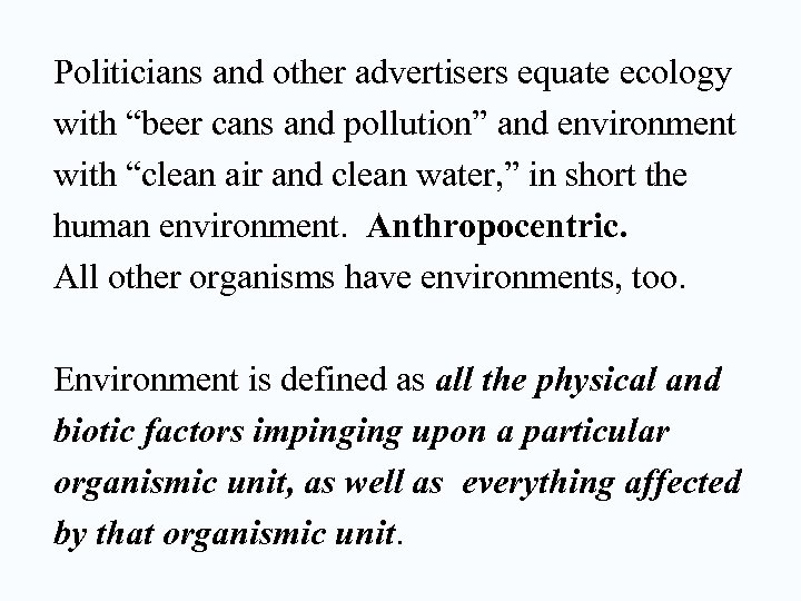 """Politicians and other advertisers equate ecology with """"beer cans and pollution"""" and environment with"""