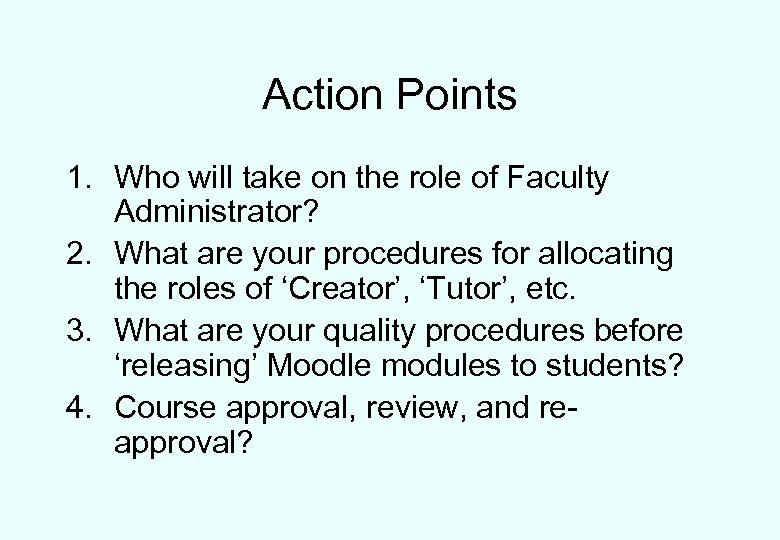 Action Points 1. Who will take on the role of Faculty Administrator? 2. What