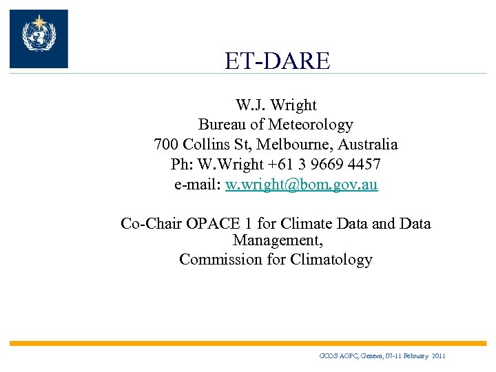 ET-DARE W. J. Wright Bureau of Meteorology 700 Collins St, Melbourne, Australia Ph: W.