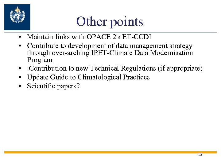 Other points • Maintain links with OPACE 2's ET-CCDI • Contribute to development of