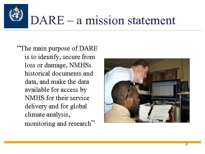 "DARE – a mission statement ""The main purpose of DARE is to identify, secure"