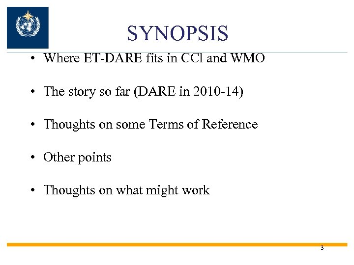 SYNOPSIS • Where ET-DARE fits in CCl and WMO • The story so far