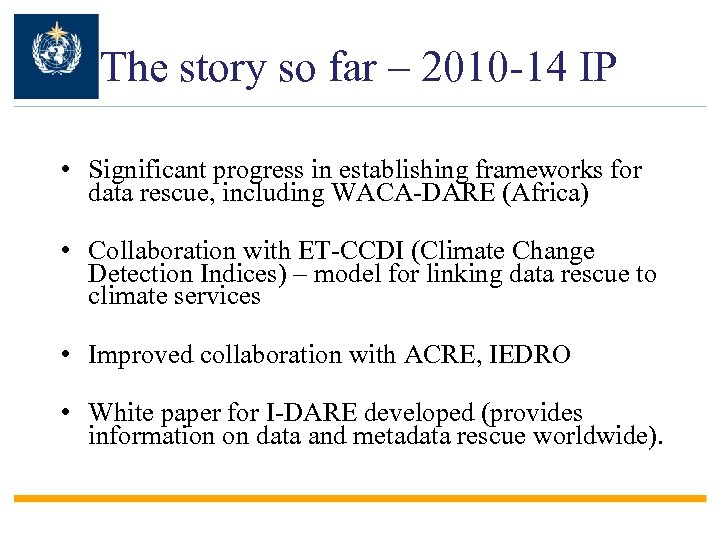 The story so far – 2010 -14 IP • Significant progress in establishing frameworks