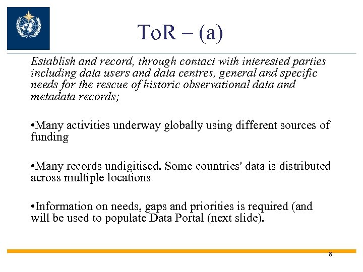 To. R – (a) Establish and record, through contact with interested parties including data