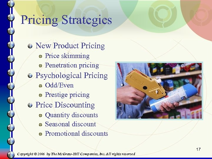 Pricing Strategies New Product Pricing Price skimming Penetration pricing Psychological Pricing Odd/Even Prestige pricing