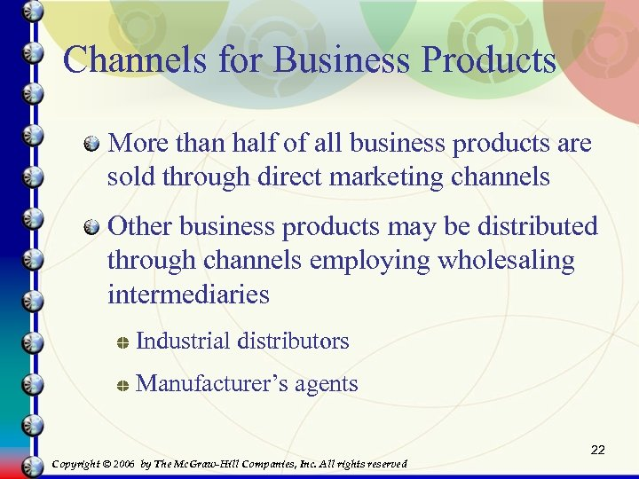 Channels for Business Products More than half of all business products are sold through