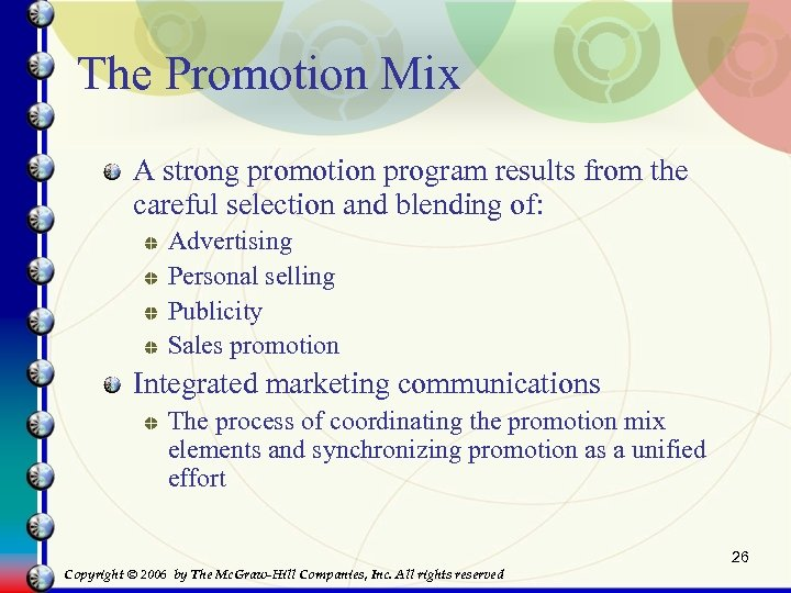 The Promotion Mix A strong promotion program results from the careful selection and blending