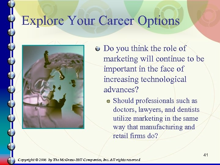 Explore Your Career Options Do you think the role of marketing will continue to