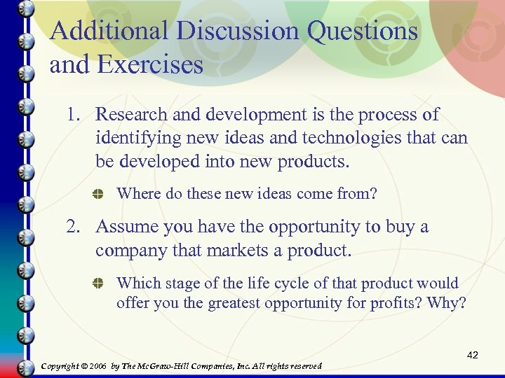 Additional Discussion Questions and Exercises 1. Research and development is the process of identifying