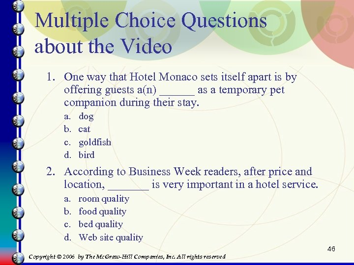 Multiple Choice Questions about the Video 1. One way that Hotel Monaco sets itself