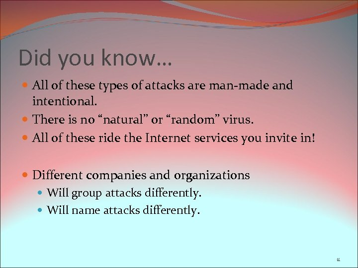 Did you know… All of these types of attacks are man-made and intentional. There