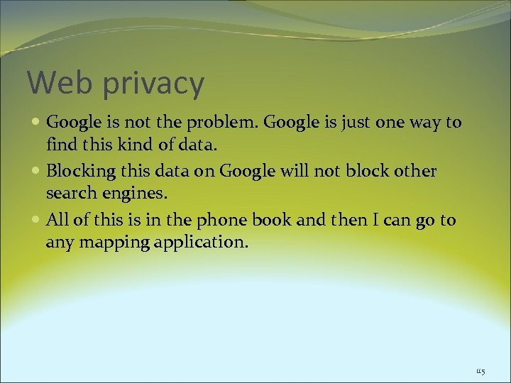 Web privacy Google is not the problem. Google is just one way to find
