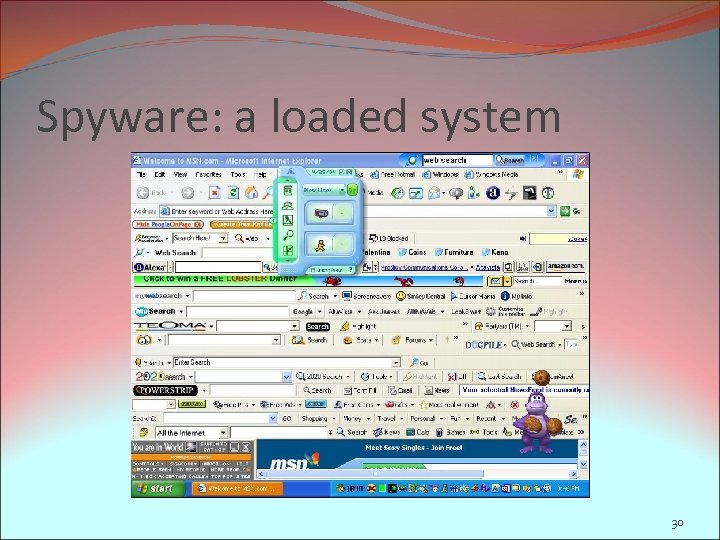 Spyware: a loaded system 30