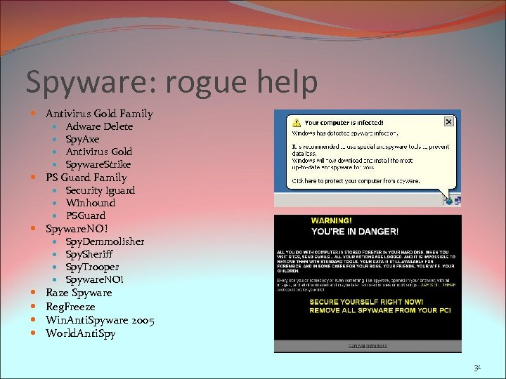 Spyware: rogue help Antivirus Gold Family Adware Delete Spy. Axe Antivirus Gold Spyware. Strike