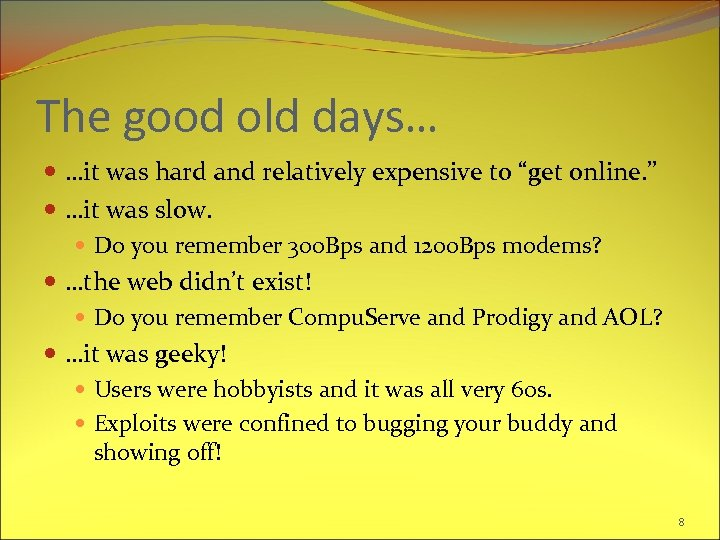 "The good old days… …it was hard and relatively expensive to ""get online. """